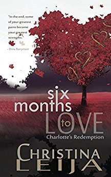 Christina Leija Six Months to Love Charlotte's Redemption