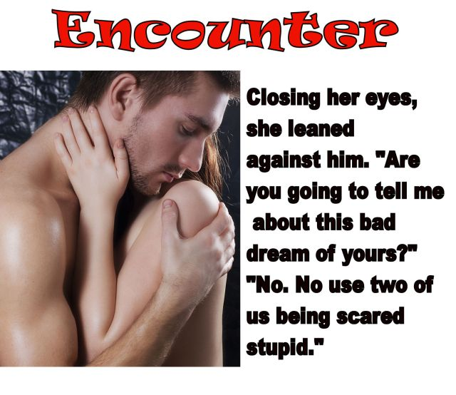 Encounter scared stupid